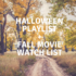 Halloween Playlist + Fall Movies